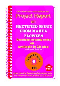 Rectified Spirit From Mahua Flowers Project Report ebook