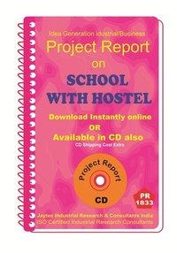 School with Hostel establishment Project Report ebook