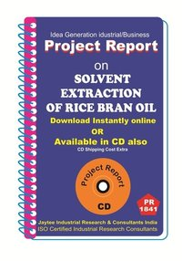 Solvent Extraction of Rice bran oil II Project Report ebook