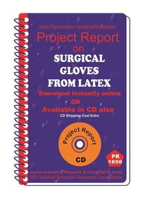 Surgical Gloves from Latex manufacturing Project Report ebook