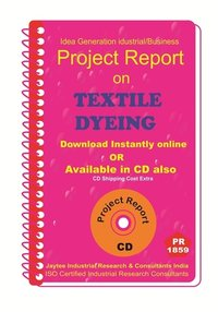Textile Dyeing manufacturing Project Report ebook