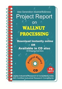 Wallnut Processing manufacturing Project Report eBook