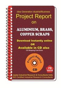 Aluminium ,Brass , Copper Scraps Project Report eBook