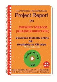 Chewing Tobacco (Khaine Kuber Type) III Project Report eBook