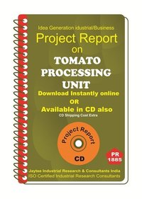 Tomato Processing Unit manufacturing Project Report eBook
