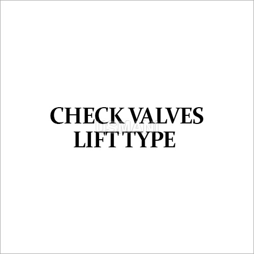 Lift Type Check Valves