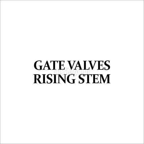 Rising Stem Gate Valves