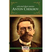Anton Chekhov - Selected Short Stories