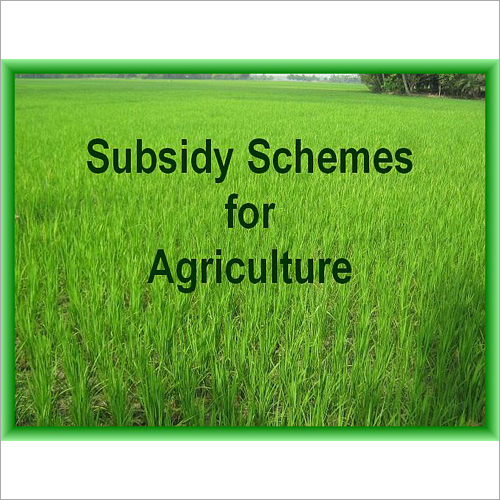 Agriculture Subsidy Schemes