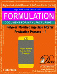 Polymer Modified Injection Mortar Production Process – I