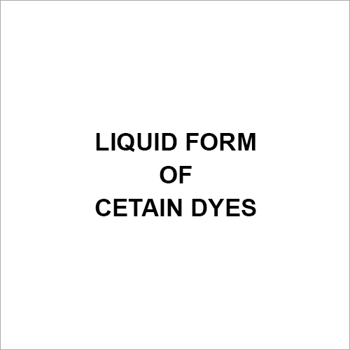 Liquid Form Of Cetain Dyes