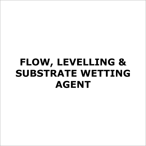 Flow, Levelling & Substrate Wetting Agent