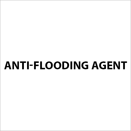 Anti-Flooding Agent