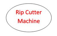 Rip Cutter Machine