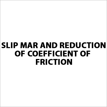 Slip Mar and Reduction of Coefficient of Friction