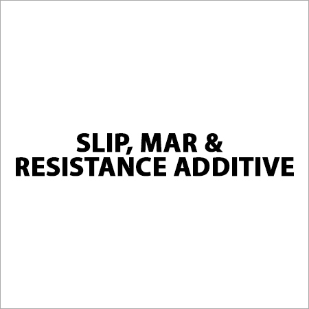 Slip, Mar & Resistance Additive