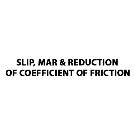 Slip, Mar & Reduction of Coefficient of Friction
