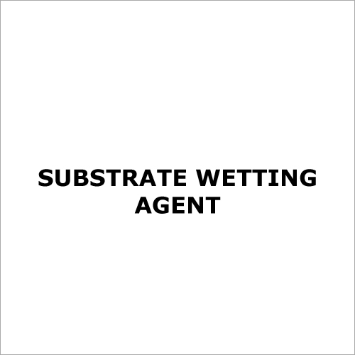 Substrate Wetting Agent