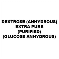 Dextrose (Anhydrous) Extra Pure (Purified) (Glucose Anhydrous)