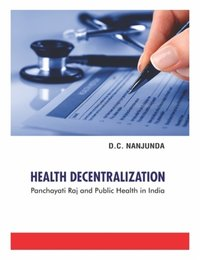 Health Decentralization Panchayati Raj and Public Health in India