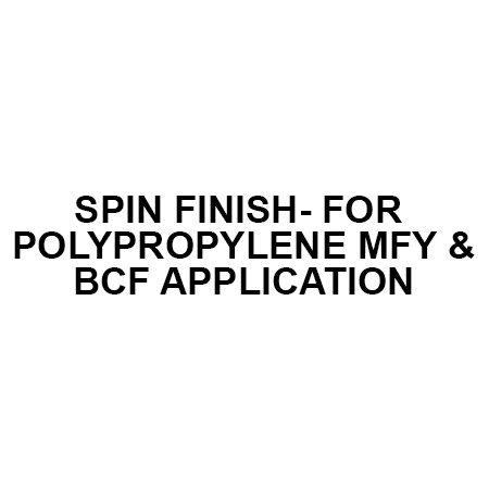 SPIN FINISH- FOR OLYPROPYLENE MFY & BCF APPLICATION