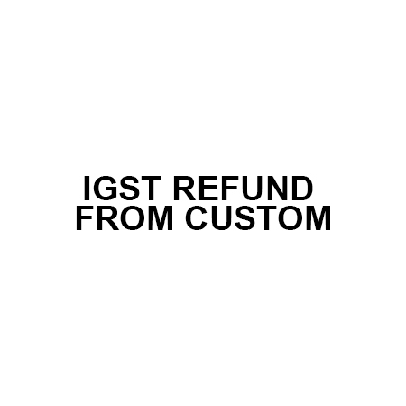 IGST Refund from Custom