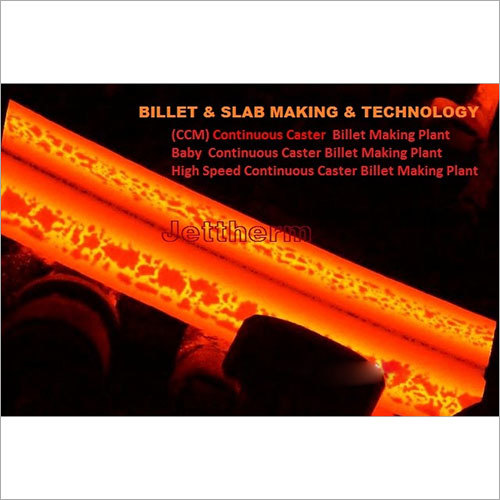 Billet & Slab Making Technology