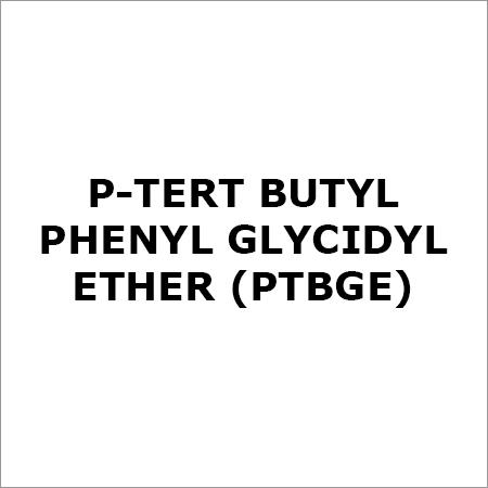 P-Tert Butyl Phenyl Glycidyl Ether (PTBGE)