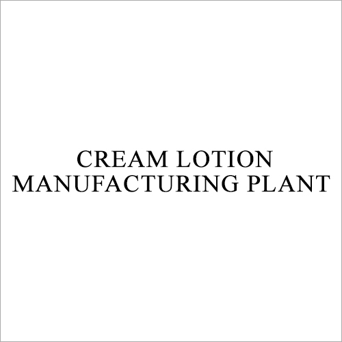 Cream Lotion Manufacturing Plant