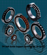 TPI Ball Screw Support Bearings BS 20 tac 47