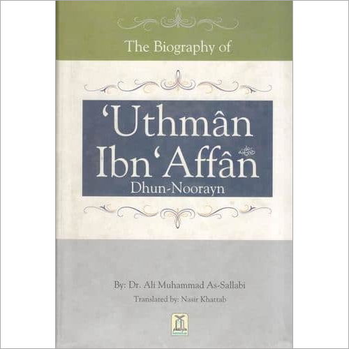 The Biographyn of Uthman Ibn Affan