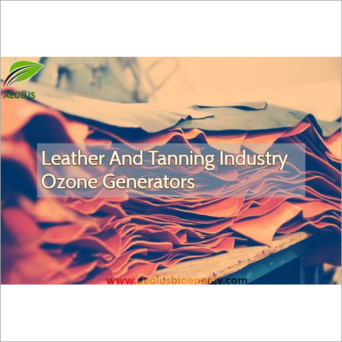 Leather and tanning industry Ozone Generators by Aeolus