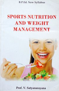 Sports Nutrition and Weight Management (B.P.Ed New Syllabus) - 2019