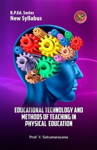 Educational Technology and Methods of Teaching in Physical Education (B.P.Ed. New Syllabus)