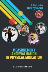Measurement and Evaluation in Physical Education (B.P.Ed. New Syllabus) - 2019