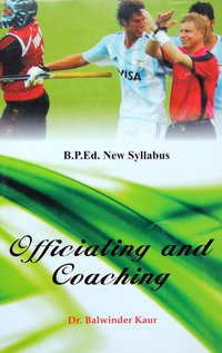 Officiating and Coaching (B.P.Ed. New Syllabus) - 2019