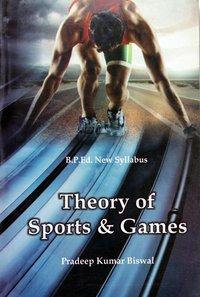 Theory of Sports & Games (B.P.Ed. New Syllabus) - 2019