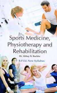 Sports Medicine, Physiotherapy and Rehabilitation (B.P.Ed. New Syllabus) - 2019