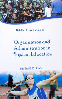 Organization and Administration in Physical Education (B.P.Ed. New Syllabus)