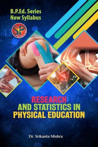Research and Statistics in Physical Education (B.P.Ed. New Syllabus) - 2019