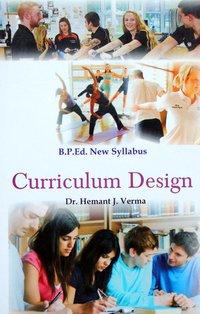 Curriculum Design (B.P.Ed. New Syllabus)