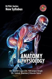 Anatomy and Physiology (B.P.Ed. New Syllabus)