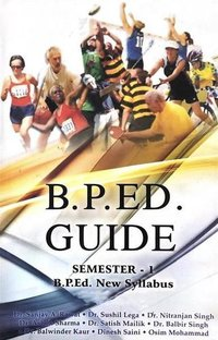 B.P.Ed. Guide (Semester 1) - Physical Education B.P.ed. Guide for  Semester I