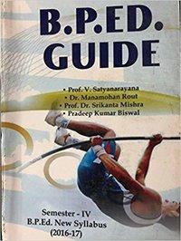 B.P.Ed. Guide (For B.P.Ed., B.P.E., C.P.Ed., M.P.Ed., D.Y.Ed., D.P.Ed. Courses)