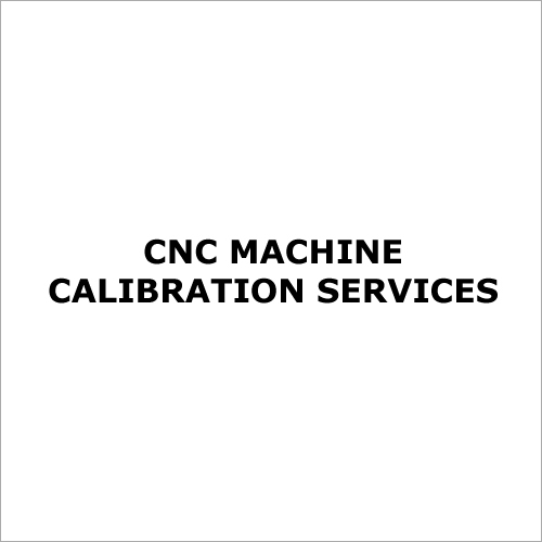 CNC Machine Calibration Services