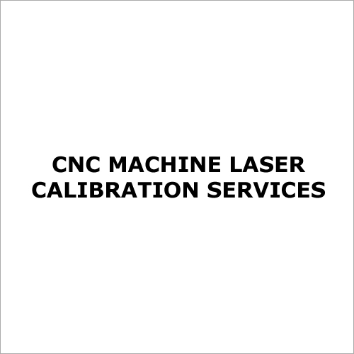 CNC Machine Laser Calibration Services