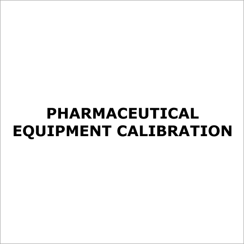 Pharmaceutical Equipment Calibration