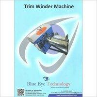BLUE EYE Trim winder Machine