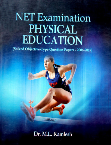 CBSE / UGC NET Examination Physical Education [Solved Objective- Type Question Papers 2006-2017]