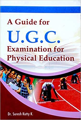A Guide for U.G.C. Examination for Physical Education